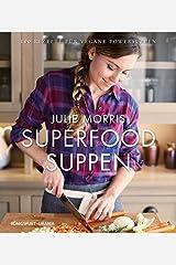 Superfood Suppen: 100 Rezepte für vegane Powersuppen Hardcover