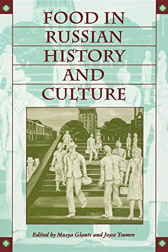 Food in Russian History and Culture (Indiana-Michigan...