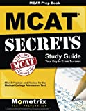 img - for MCAT Prep Book: MCAT Secrets Study Guide: MCAT Practice and Review for the Medical College Admission Test book / textbook / text book