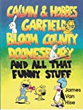 Calvin and Hobbes, Garfield, Bloom County, Doonesbury, and All That Funny Stuff, James van Hise, 1556982895