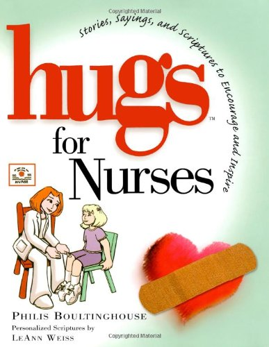 Hugs for Nurses: Stories, Sayings, and Scriptures to Encourage and Inspire (Hugs Series) pdf epub