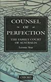 img - for Counsel of Perfection: The Family Court of Australia by Star Leonie (1996-12-19) Paperback book / textbook / text book