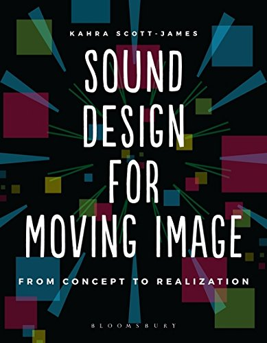Sound Design for Moving Image: From Concept to Realization (Required Reading Range) by Bloomsbury Academic