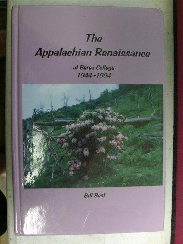 The Appalachian Renaissance at Berea College 1944-1994 (Bill Best Berea Ky)