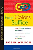 Four Colors Suffice: How the Map Problem Was Solved (Princeton Science Library)