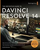 The Definitive Guide to DaVinci Resolve 14: Editing, Color and Audio (Blackmagic Design Learning Series)