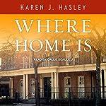 Where Home Is: Laramie Series, Book 3 | Karen J. Hasley