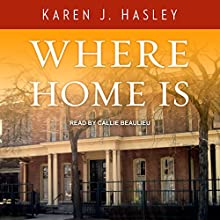 Where Home Is: Laramie Series, Book 3 Audiobook by Karen J. Hasley Narrated by Callie Beaulieu