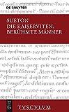 Die Kaiserviten. Berühmte Männer / De vita Caesarum. De viris illustribus: Lateinisch - Deutsch (Sammlung Tusculum)