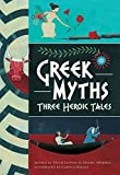 Image of Greek Myths: Three Heroic Tales
