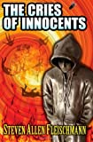 The Cries of Innocents, Steven Fleischmann, 1494337290