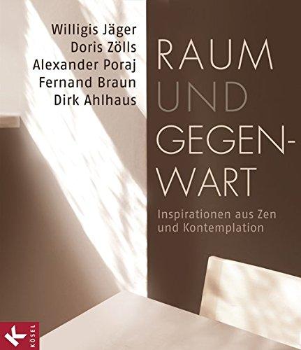 Raum und Gegenwart: Inspirationen aus Zen und Kontemplation
