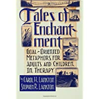 Tales Of Enchantment: Goal-Oriented Metaphors For Adults And