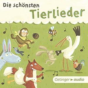 Die schönsten Tierlieder Hörbuch