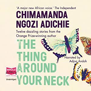 The Thing Around Your Neck Audiobook