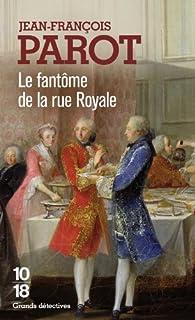 Les enquêtes de Nicolas Le Floch 03 : Le fantôme de la rue Royale, Parot, Jean-François