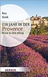 Ein Jahr in der Provence: Reise in den Alltag (HERDER spektrum)