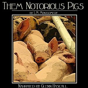 Them Notorious Pigs Audiobook