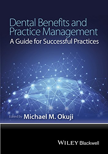 Dental Benefits and Practice Management: A Guide for Successful Practices Pdf