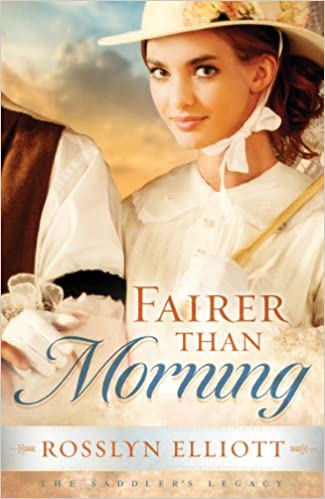 Fairer than Morning (A Saddler's Legacy Novel Book 1)