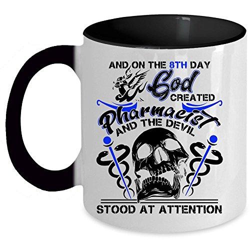 Gift For Pharmacist Coffee Mug, The 8Th Day God Created Pharmacist Accent Mug (Accent Mug - Black)