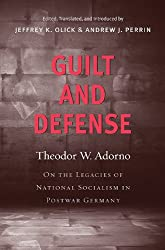 Guilt and Defense: On the Legacies of National Socialism in Postwar Germany