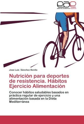 Descargar Libro Nutricion Para Deportes De Resistencia. Habitos Ejercicio Alimentacion Jose Luis S. Nchez Benito