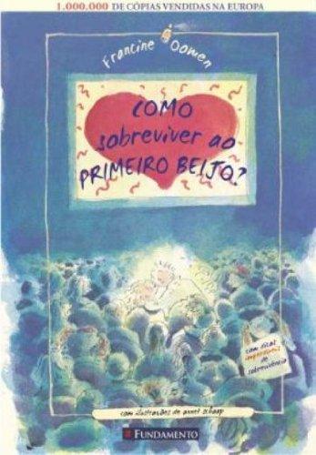 Download Como Sobreviver Ao Primeiro Beijo? (Em Portuguese do Brasil) pdf
