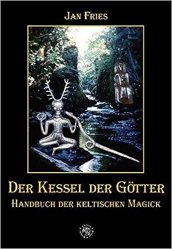Der Kessel der Götter: Handbuch der keltischen Magick: Amazon.de ...