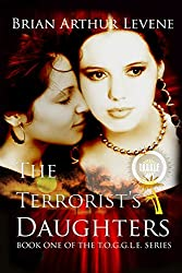 The Terrorist's Daughters:  T.O.G.G.L.E #1 (The Other Girls Get Lucifer Everyday)