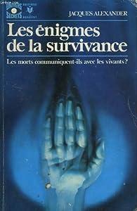 Les énigmes de la survivance par Jacques Alexander