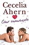 Cómo enamorarte par Ahern