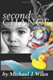 Second Chance, Michael Wiles, 1481218271