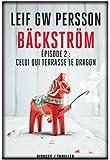 Bäckström, Tome 2 : Celui qui terrasse le dragon : Un roman sur un crime
