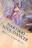 Nartikki - Soul Dancer, Merrie Lynn Ross, 0982736673