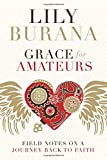 img - for Grace for Amateurs: Field Notes on a Journey Back to Faith book / textbook / text book
