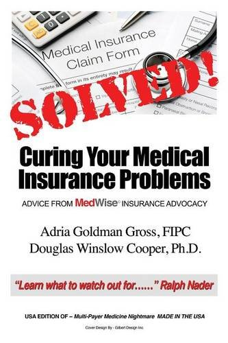 Solved! Curing Your Medical Insurance Problems: Advice from MedWise Insurance Advocacy