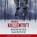 Midwinter Sacrifice: Malin Fors, Book 1 | Mons Kallentoft