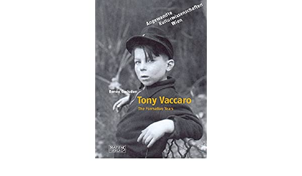 The Formative Years Tony Vaccaro Renée Gadsden