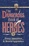 The Dangerous Book of Heroes, Conn Iggulden and David Iggulden, 0061928240