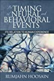 img - for The Timing of Neural and Behavioural Events: Its Relation to Human Experience book / textbook / text book