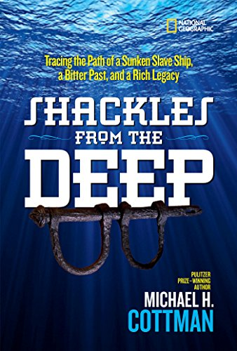 Shackles From the Deep: Tracing the Path of a Sunken Slave Ship, a Bitter Past, and a Rich Legacy by [Cottman, Michael]