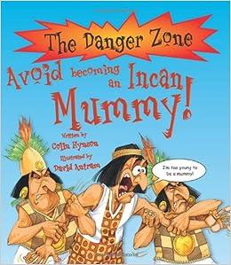 Avoid Becoming an Incan Mummy! (Danger Zone)
