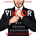 Viktor, Her Russian Billionaire: A BWWM Billionaire Romance Audiobook by Susan Westwood Narrated by Melissa Barr