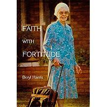 Faith with Fortitude: Memoirs of Mama Ketshi (English Edition)