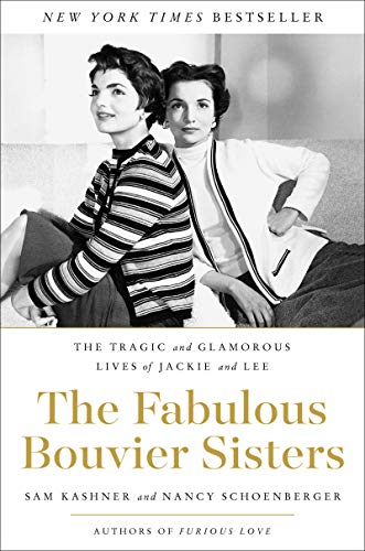 The Fabulous Bouvier Sisters: The Tragic and Glamorous Lives of Jackie and ()