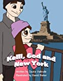 Kelli, God and New York, Jackie Dubrule, 1456009699