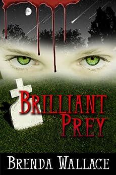 Brilliant Prey by [Wallace, Brenda]