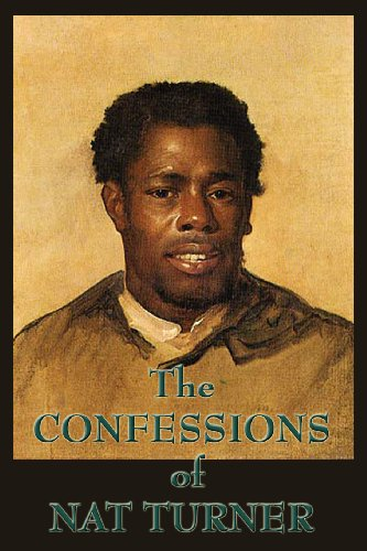 the confessions of nat turner the leader of the late insurrection