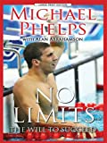 No Limits, Michael Phelps and Alan Abrahamson, 1410412784